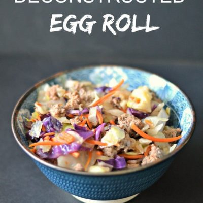 Deconstructed Egg Roll – An Original Egg Roll In a Bowl Recipe