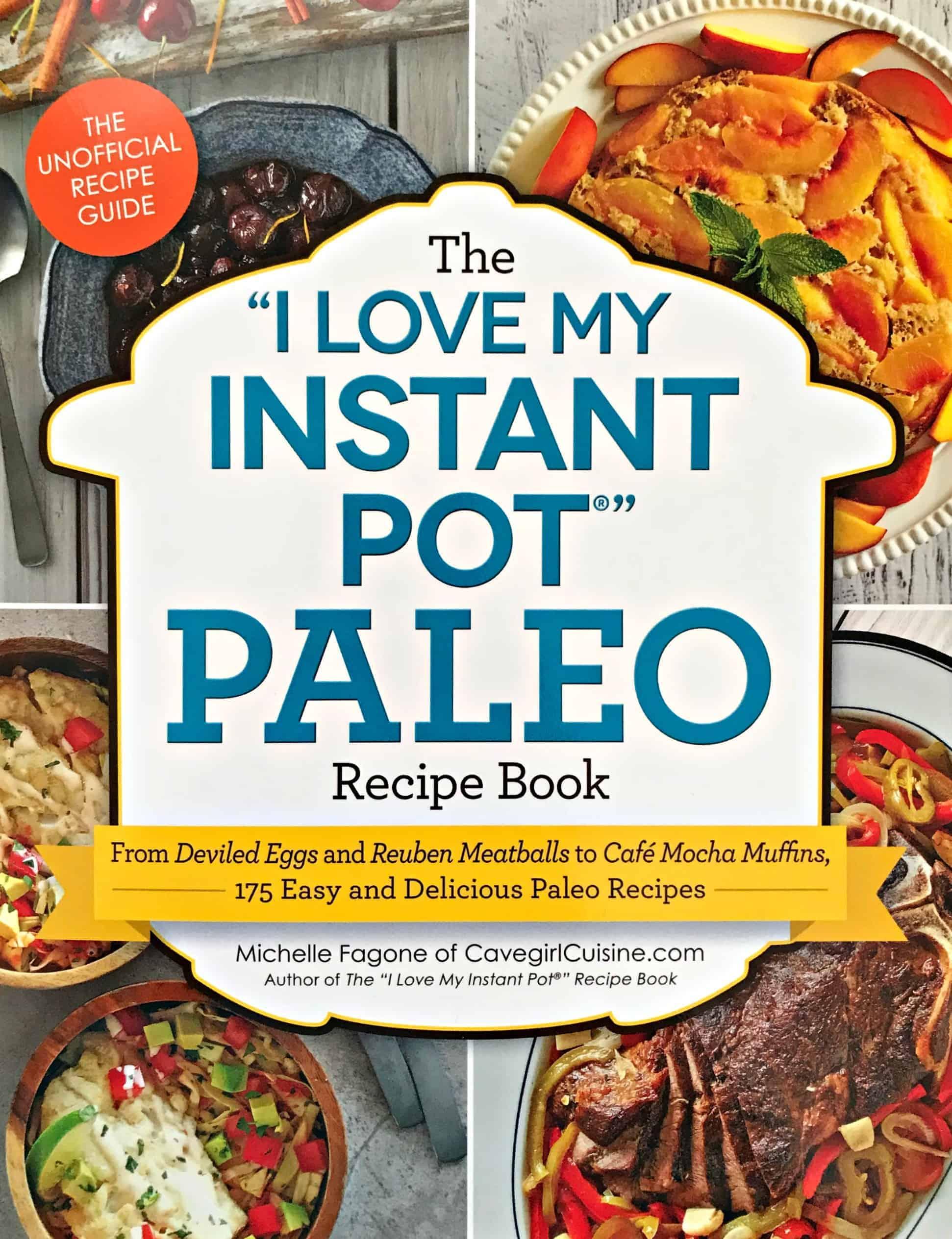 I Love My Instant Pot Paleo Recipe Book