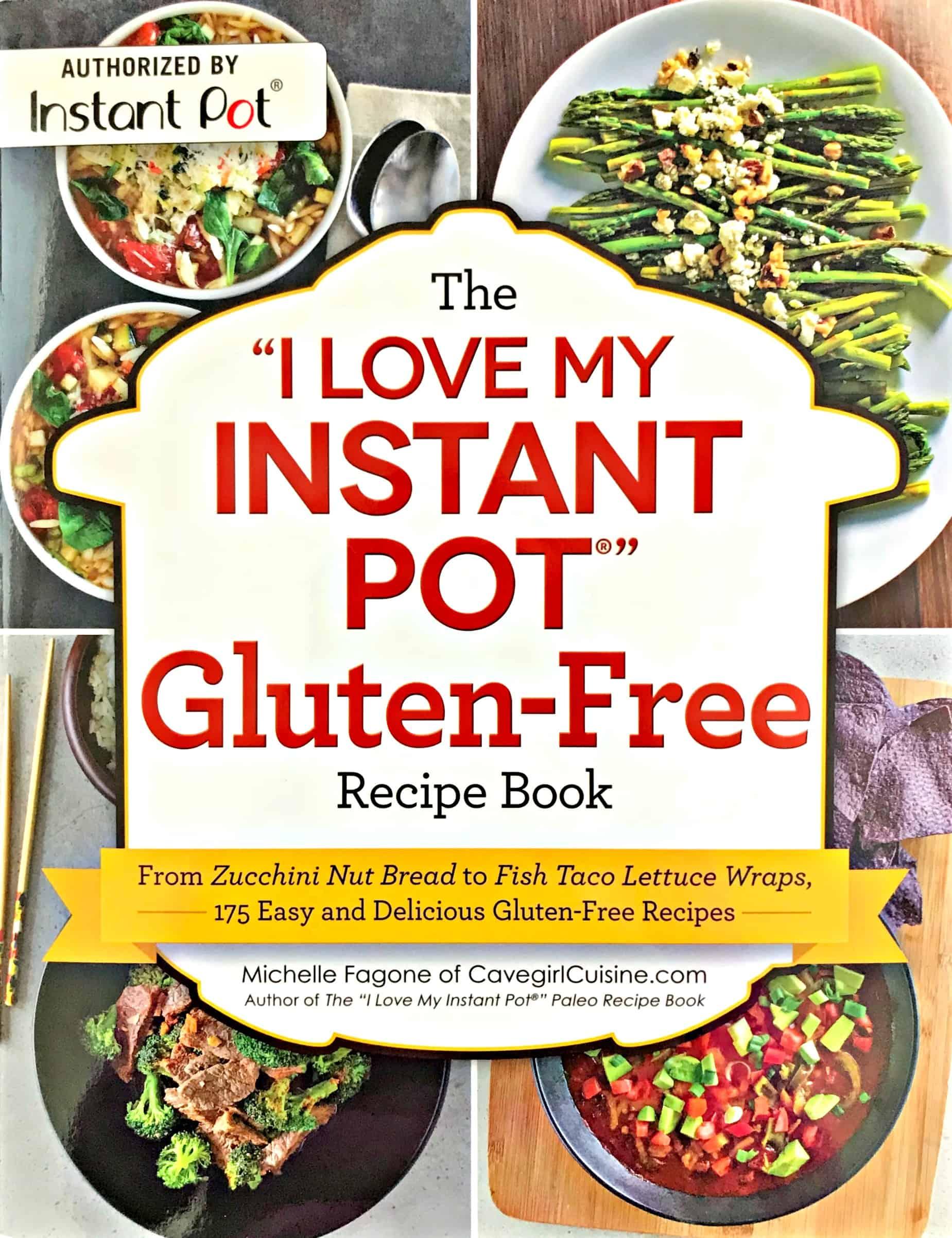 "The ""I Love My Instant Pot Gluten-Free"" Recipe Book"