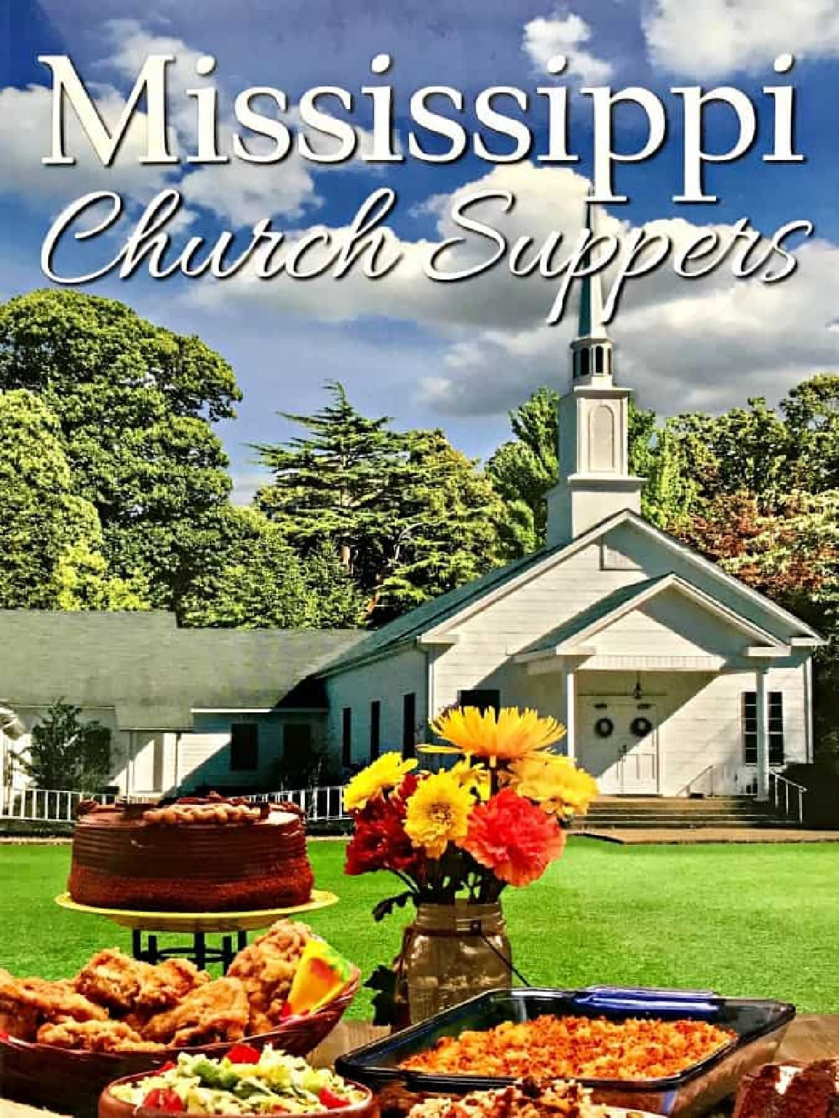 Mississippi Church Suppers cookbook.